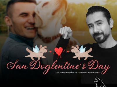 San Doglentine's Day! Una manera asertiva de comunicar nuestro amor